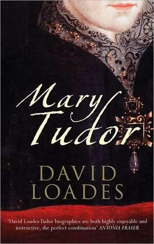 Mary Tudor de David Loades