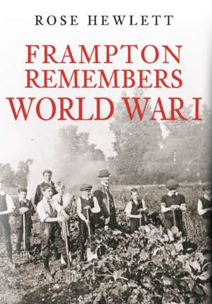 Frampton Remembers Wwi:  From the Mersey and Weaver Sailing Flat to the Mighty Container Ship de Rose Hewlett