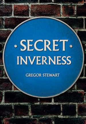 Secret Inverness de Gregor Stewart
