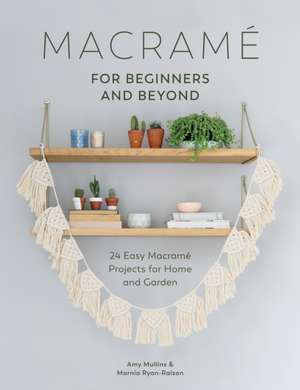 Macrame for Beginners and Beyond de Mullins, Amy