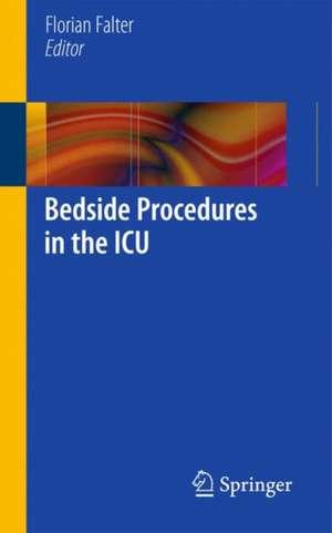 Bedside Procedures in the ICU de Florian Falter