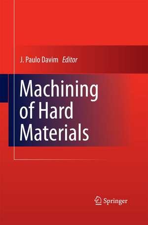 Machining of Hard Materials de J. Paulo Davim