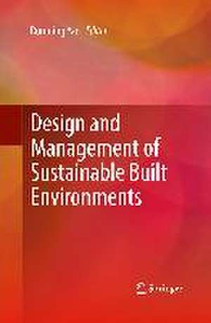 Design and Management of Sustainable Built Environments de Runming Yao
