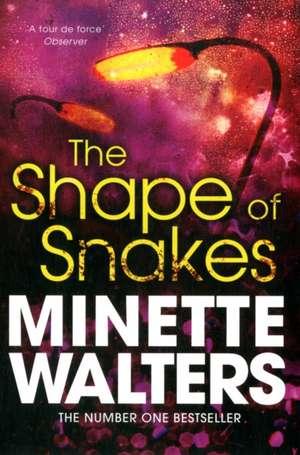 The Shape of Snakes de Minette Walters