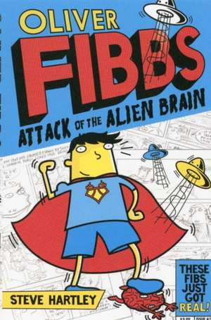 Oliver Fibbs and the Attack of the Alien Brain de Steve Hartley