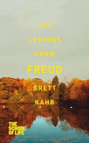 Life Lessons from Freud de Brett Kahr