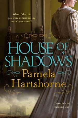House of Shadows de Pam Hartshorne