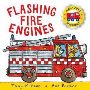 Mitton, T: Amazing Machines: Flashing Fire Engines
