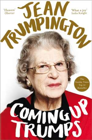 Coming Up Trumps:  A Memoir de Jean Trumpington