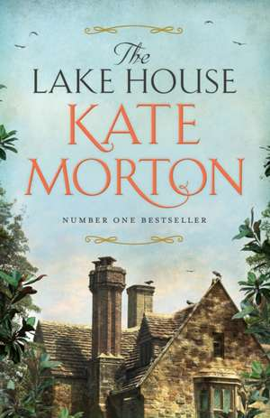 Morton, K: The Lake House