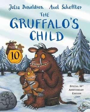 Donaldson, J: The Gruffalo's Child 10th Anniversary Edition