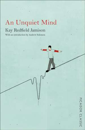An Unquiet Mind de Kay Redfield Jamison