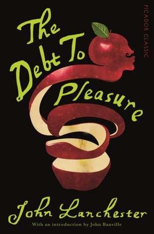 The Debt To Pleasure de John Lanchester
