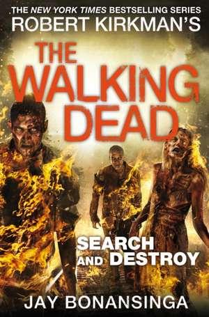 The Walking Dead 07. Search and Destroy de Jay Bonansinga