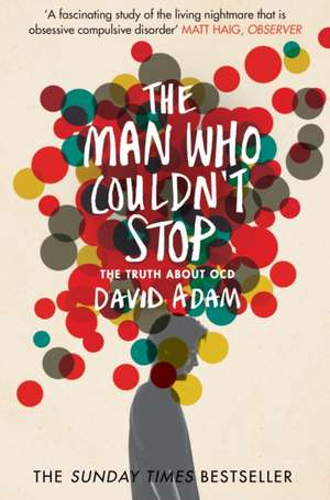 The Man Who Couldn't Stop de David Adam