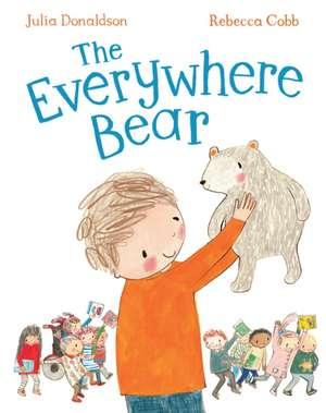 The Everywhere Bear de Julia Donaldson