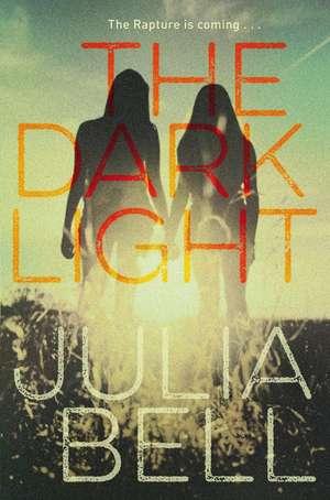 The Dark Light de Julia Bell