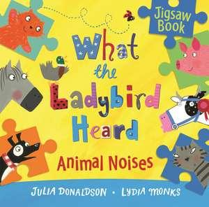 What the Ladybird Heard: Animal Noises Jigsaw Book de Julia Donaldson