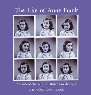 Anne Frank House: The Life of Anne Frank