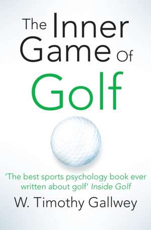 The Inner Game of Golf de W. Timothy Gallwey