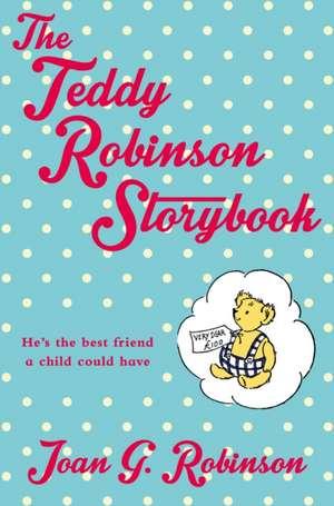 The Teddy Robinson Storybook:  Advice for the Modern Woman de Joan G. Robinson