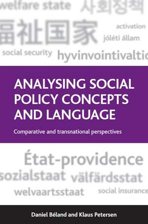 Analysing Social Policy Concepts and Language: Comparative and Transnational Perspectives de Daniel Béland