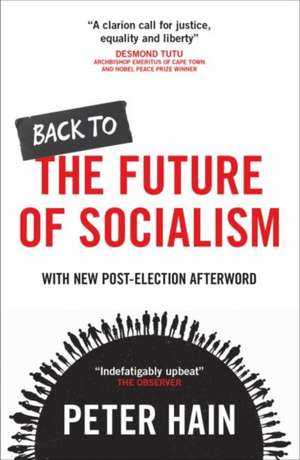 Back to the Future of Socialism: International Comparisons de Peter Hain