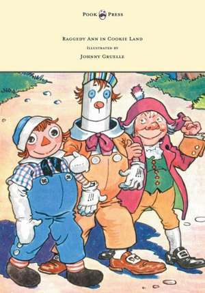 Raggedy Ann in Cookie Land - Illustrated by Johnny Gruelle de Johnny Gruelle