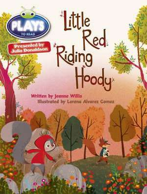 BC JD Plays Orange/1A Little Red Riding Hoody de Jeanne Willis
