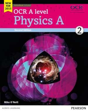 O'Neill, M: OCR A level Physics A Student Book 2 + ActiveBoo de Mike O'Neill