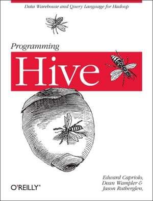 Programming Hive de Edward Rutherglen