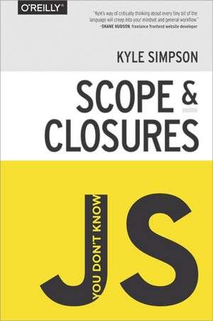 You Don′t Know JS – Scope and Closures de Kyle Simpson