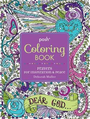 Posh Adult Coloring Book: Prayers for Inspiration & Peace de Deborah Muller