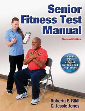Senior Fitness Test Manual [With DVD]:  Scenarios of Accidents, Incidents, and Misadventures de Roberta E. Rikli