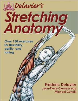 Delavier's Stretching Anatomy:  Phil Lawler's Crusade to Help Children by Improving Physical Education de Frederic Delavier