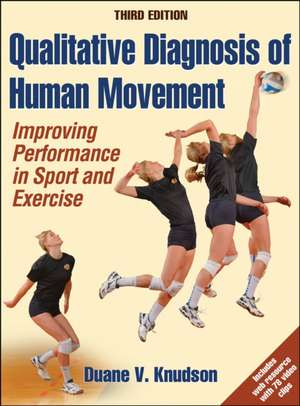 Qualitative Diagnosis of Human Movement with Web Resource-3rd Edition:  Improving Peformance in Sport and Exercise de Duane V. Knudson