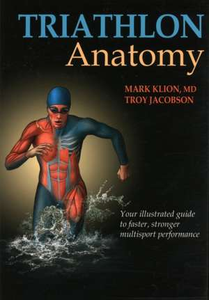 Triathlon Anatomy de Mark Klion