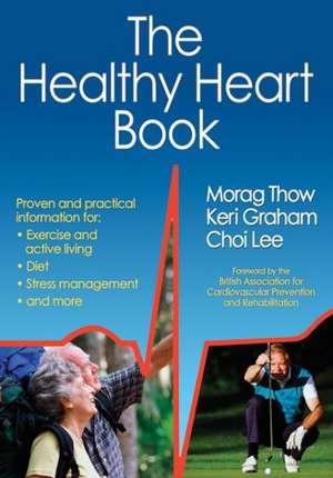 The Healthy Heart Book de Morag Thow