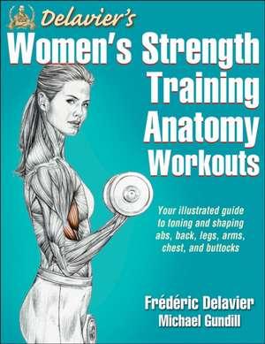 Delavier's Women's Strength Training Anatomy Workouts de Frédéric Delavier