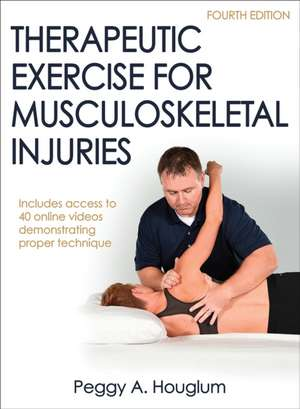 Therapeutic Exercise for Musculoskeletal Injuries 4th Edition with Online Video imagine