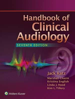 Handbook of Clinical Audiology de Jack Katz PhD
