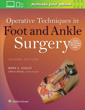 Operative Techniques in Foot and Ankle Surgery de Mark E. Easley MD