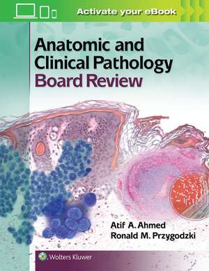 Anatomic and Clinical Pathology Board Review