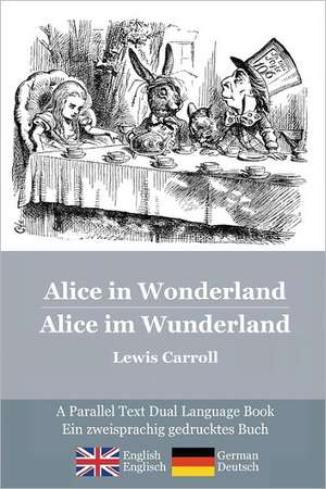 Alice in Wonderland / Alice Im Wunderland de Lewis Carroll