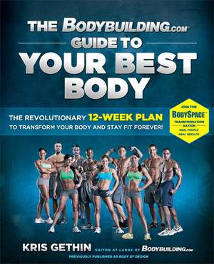 The Bodybuilding.com Guide to Your Best Body