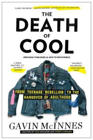 The Death of Cool:  From Teenage Rebellion to the Hangover of Adulthood de Gavin McInnes
