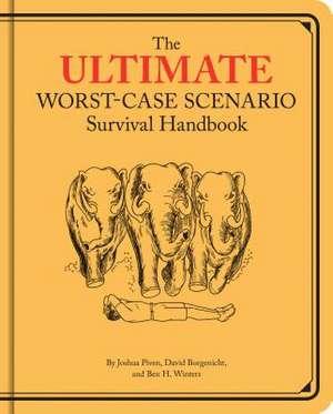 The Ultimate Worst-Case Scenario Survival Handbook:  A Compendium of Impish, Romantic, Amusing, and Occasionally Appalling Potations from Bygone Eras de David Borgenicht