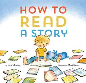 How to Read a Story de Kate Messner