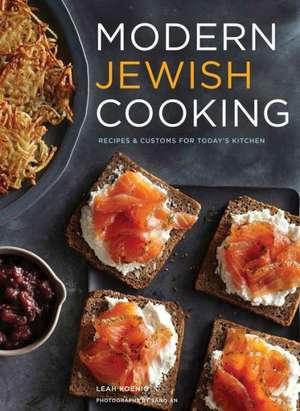 Modern Jewish Cooking de Leah Koenig
