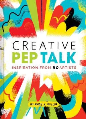 Creative Pep Talk de Andy J. Miller